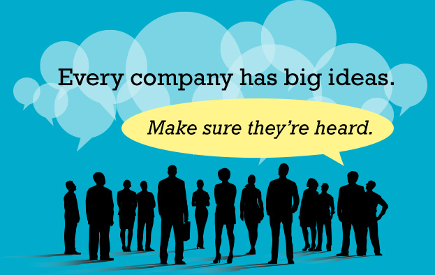 Every company has big ideas. Make sure they're heard
